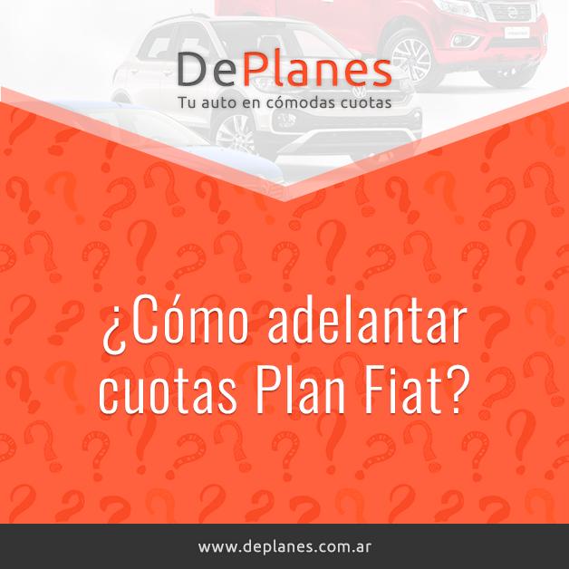 ¿Cómo adelantar cuotas Plan Fiat?