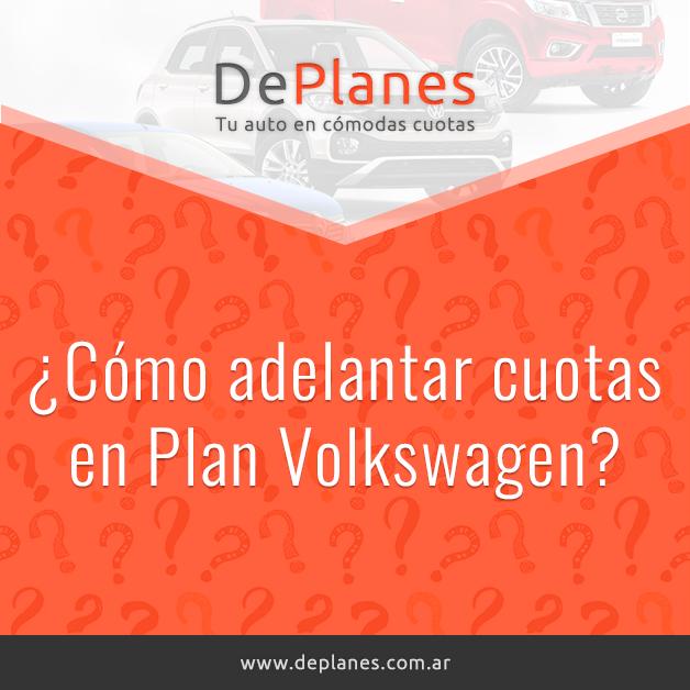 ¿Cómo adelantar cuotas en Plan Volkswagen?